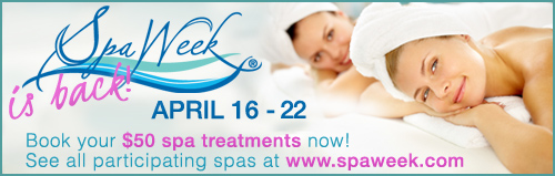 Spa Week $50 Treatments April 16th-April 22nd 2012